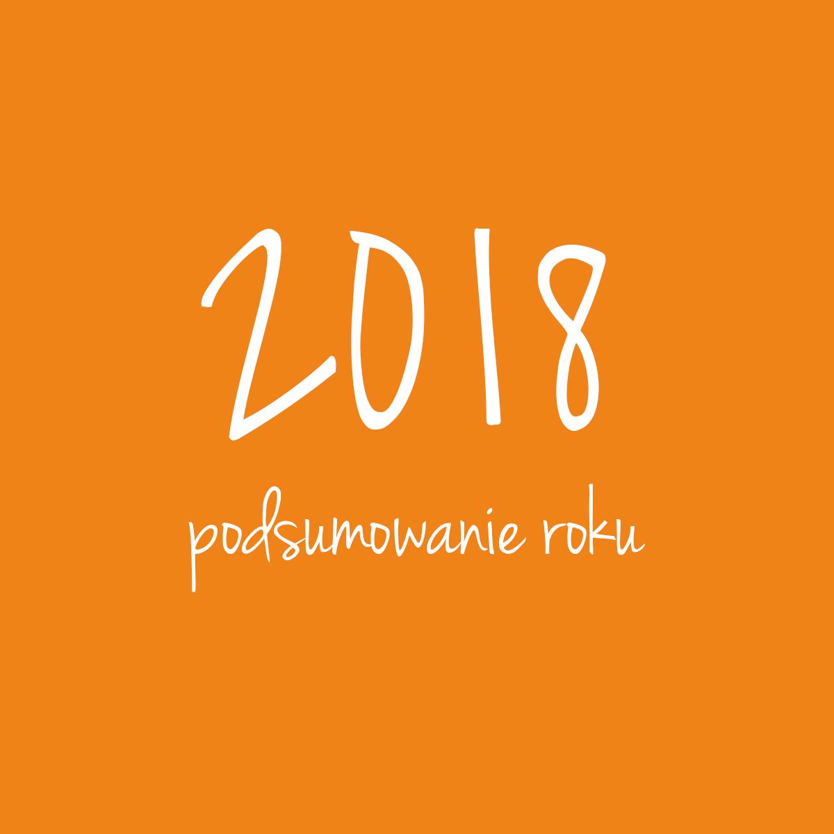 blogowe podsumowanie 2018 roku mkreuje